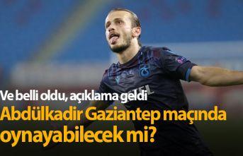 Abdülkadir Parmak Gaziantep maçında oynayabilecek mi?