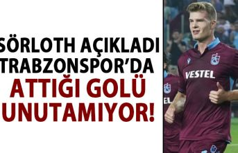 Sörloth: Trabzonspor'daki ilk golümü unutamam!