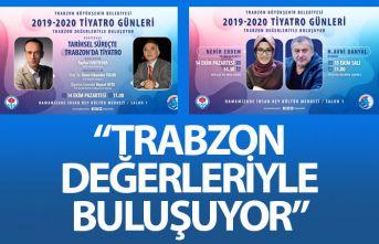 """""""Trabzon Değerleriyle Buluşuyor"""