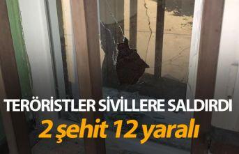 Teröristler sivillere saldırdı: 2 şehit 12 yaralı
