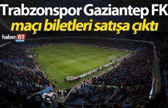 Trabzonspor Gaziantep FK maçı biletleri satışa...