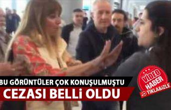 İstanbul Havaalanı'nda çalışana hakaret etmişti! Cezası belli oldu!