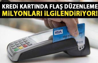 Kredi kartında flaş düzenleme! Milyonları ilgilendiriyor!