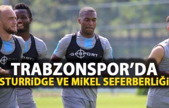 Trabzonspor'da Sturridge ve Mikel seferberliği