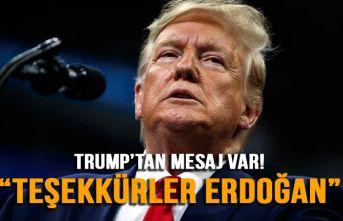 Trump'tan Cumhurbaşkanı Erdoğan'a teşekkür!