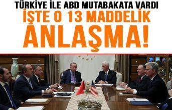 Türkiye ile ABD arasında mutabakat sağlandı! İşte o 13 maddelik anlaşma!