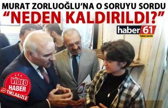 Zorluoğlu'na o soruyu sordu: Neden kaldırıldı?