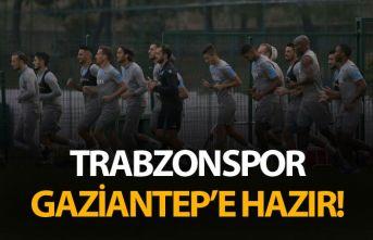 Trabzonspor Gaziantep'e hazır
