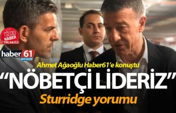 Ağaoğlu: Nöbetçi lideriz