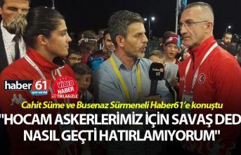 """Busenaz: """"Hocam askerlerimiz için savaş dedi, nasıl geçti hatırlaıyorum"""""""