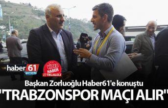"""Murat Zorluoğlu: """"Trabzonspor maçı alır"""""""