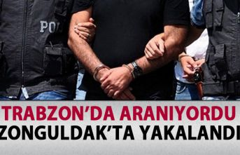 Trabzon'da aranıyordu Zonguldak'ta yakalandı