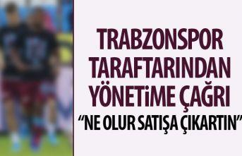 Trabzonspor taraftarından yönetime çağrı: Ne...
