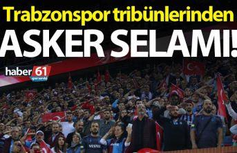 Trabzonspor Tribünlerinden asker selamı