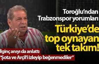 Toroğlu'ndan Trabzonspor yorumu