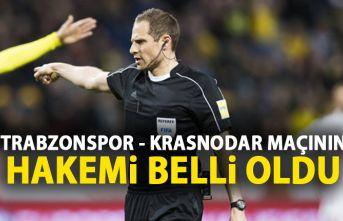 Trabzonspor'un Krasnodar maçını o yönetecek!