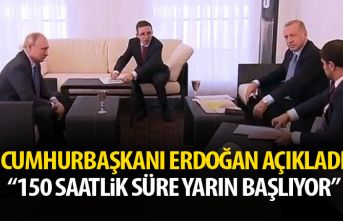 Cumhurbaşkanı Erdoğan açıkladı: 150 saatlik...