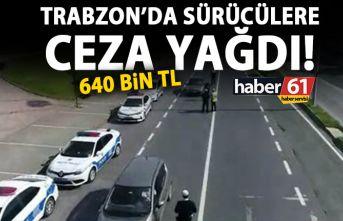 Trabzon'da sürücülere ceza yağdı! 640 Bin TL!