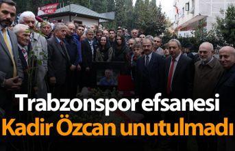 Trabzonspor efsanesi Kadir Özcan Unutulmadı