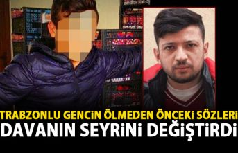 Trabzon'daki davada flaş gelişme! Son sözleri...