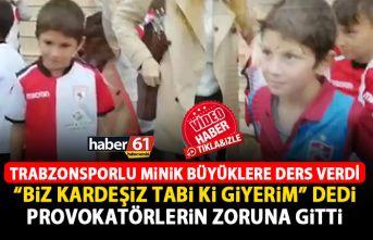 Trabzonsporlu çocuk büyüklere ders verdi! Provokatörlerin...