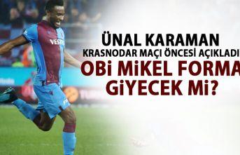 Ünal karaman açıkladı! Obi Mikel Krasnodar karşısında oynayacak mı?