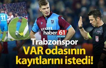 Trabzonspor VAR odasının kayıtlarını istedi!
