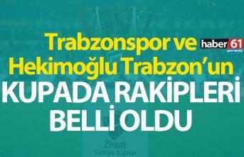 Trabzonspor ve Hekimoğlu Trabzon'un kupada rakipleri...