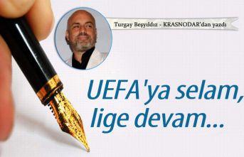 UEFA'ya selam, lige devam...