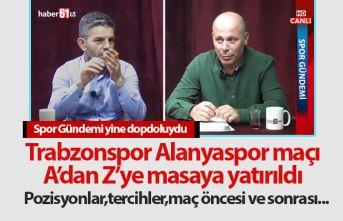 Trabzonspor Alanyaspor maçı Spor Gündemi'nde...