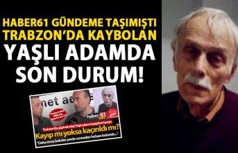 Haber61 gündeme getirmişti! Trabzon'da kaybolan...