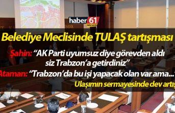 Trabzon BŞB meclisine tartışma: Trabzon'da bu işi yapacak olan yok muydu?