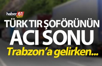 Türk Tır şoförünün acı sonu