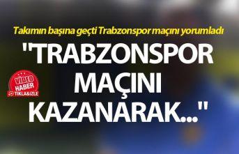 """Mustafa Kaplan: """"Trabzonspor maçını kazanarak..."""""""
