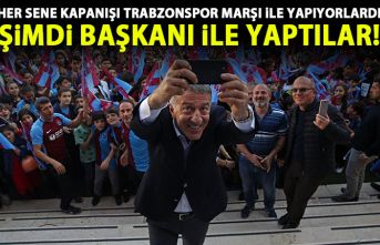 Her kapanış törenini Trabzonspor marşı ile yapan...