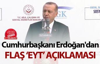 Cumhurbaşkanı Erdoğan'dan flaş EYT açıklaması