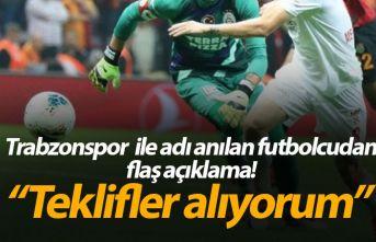 Trabzonspor ile adı anılan futbolcudan flaş açıklama