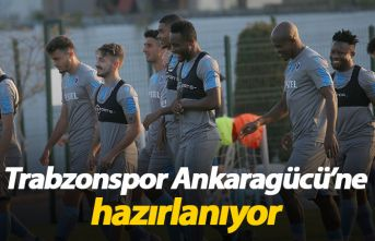 Trabzonspor Ankaragücü'ne hazırlanıyor