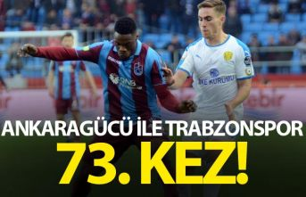 Ankaragücü ile Trabzonspor 73. kez...