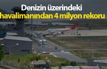 Denizin üzerindeki havalimanından 4 milyon rekoru
