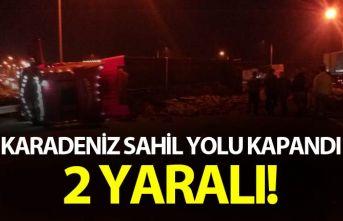 Karadeniz Sahil Yolu kapanı - 2 yaralı!