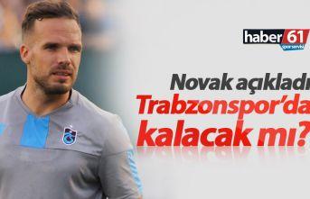 Novak Trabzonspor'da kalacak mı?