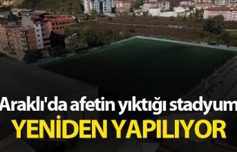 Araklı'da afetin yıktığı stadyum yeniden...