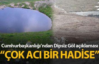Cumhurbaşkanlığı'ndan Dipsiz Göl açıklaması