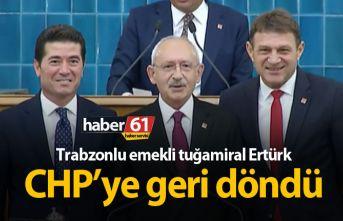 Trabzonlu emekli tuğamiral Türker Ertürk CHP'ye geri döndü