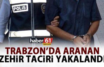 Zehir taciri Trabzon'da yakalandı