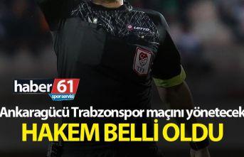 Ankaragücü Trabzonspor maçını yönetecek hakem...