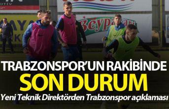 Trabzonspor'un rakibinde son durum