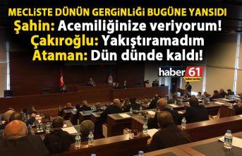Trabzon Büyükşehir Meclisi'nde dünün gerginliği...