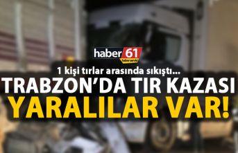 Trabzon'da tır kazası! Yaralılar var!